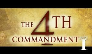 The Fourth Commandment – Part 1